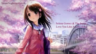 「Nightcore」→ Love You Like A Love Song
