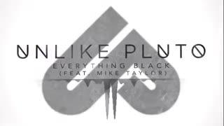 آهنگ everything black از unlike pluto