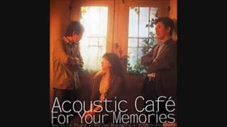 Acoustic Cafe - Long Long Ago