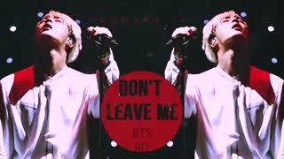 BTS - DON'T LEAVE ME_ 8D