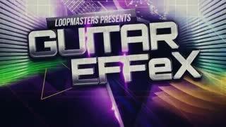 دانلود لوپ گیتار الکتریک Loopmasters Guitar Effex WAV REX